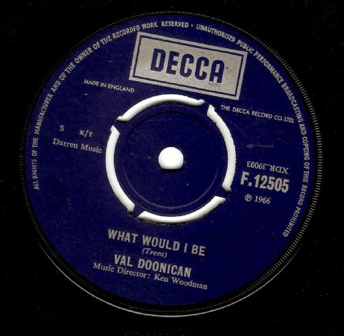 VAL DOONICAN What Would I Be Vinyl Record 7 Inch Decca 1966